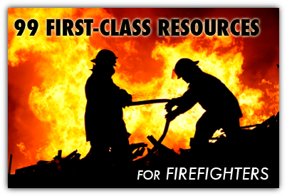 99 First-Class Resources for Firefighters