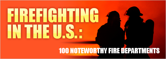 Firefighting in the U.S.: 100 Noteworthy Fire Departments